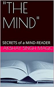 """""""THE MIND"""" : SECRETS of a MIND-READER (Volume Book 1)"""