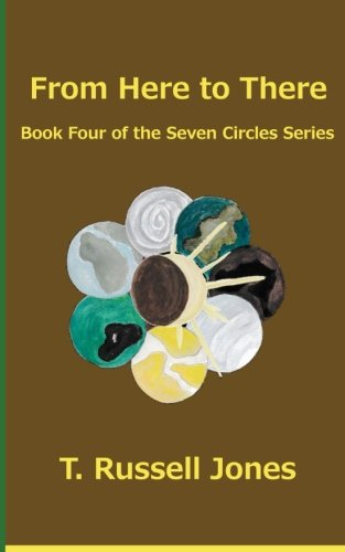 Download From Here to There: Book 4 of the Seven Circles Series (Volume 4) ebook