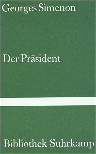 Der Präsident: Roman (Bibliothek Suhrkamp)