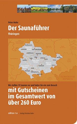 Price comparison product image Saunaführer mit Gutscheinen über 260 Euro Thüringen: Wir stellen 19 Saunen vor und laden Sie ein zum Besuch
