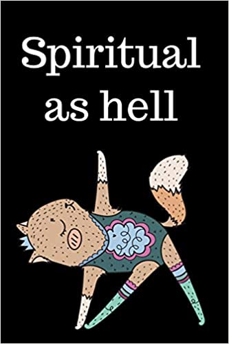 Spiritual As Hell: The Ultimate 3 Month Daily Yoga Practice ...