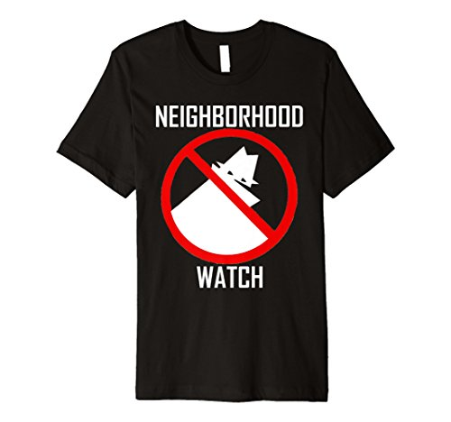 Neighborhood Watch Funny Gift T Shirt