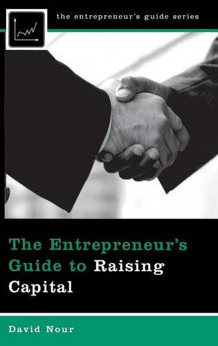 The Entrepreneur's Guide to Raising Capital (Entrepreneur's Guides (Praeger))