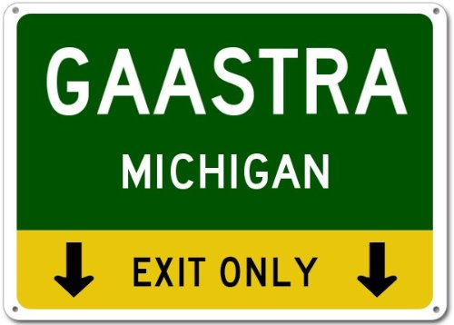 GAASTRA, MICHIGAN This Exit Only Aluminum Sign - 10 x 14 Inches