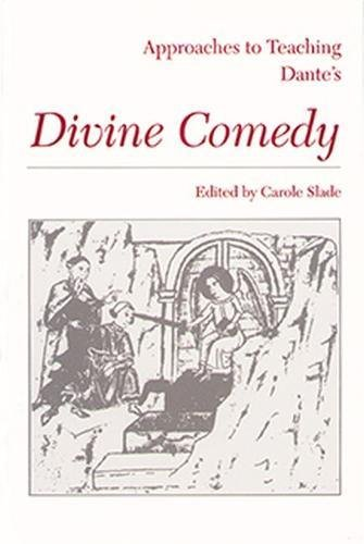 Approaches to Teaching Dante's Divine Comedy (Approaches to Teaching Masterpieces of World Literature, 2)