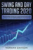 Swing and Day Trading 2020: Guide for Beginners. Use the Best and Advanced Strategies to Earn $10,000 per Month in no Time, Manage The Risk, The Money, Save your Time and Earn a Real Passive Income