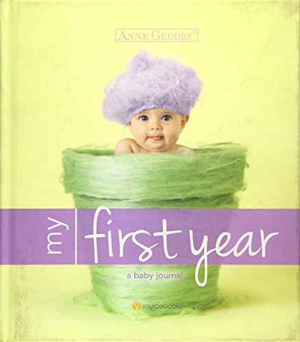 Rocks Baby Journal - Anne Geddes My First Year: A Baby Journal
