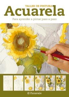 Descargar Libro Acuarela Para Aprender A Pintar Paso A Paso Equipo Parramon