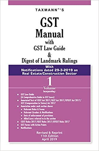 GST Manual with GST Law Guide & Digest of Landmark Rulings(Set of 2 Volumes) (Revised & Reprint 11th Edition April 2019)