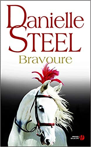 Bravoure Danielle Steel 9782258108080 Amazon Com Books