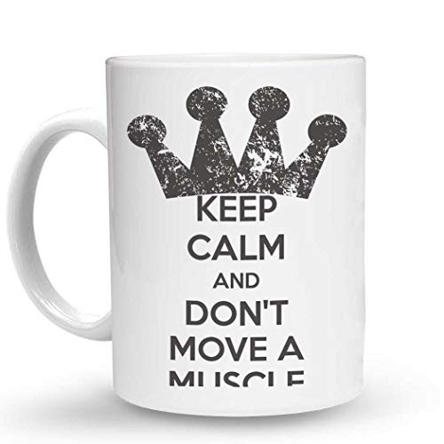Makoroni - KEEP CALM AND DON'T MOVE A MUSCLE - 11 Oz. Unique COFFEE MUG, Coffee Cup