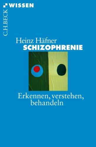 schizophrenie-erkennen-verstehen-behandeln-beck-sche-reihe