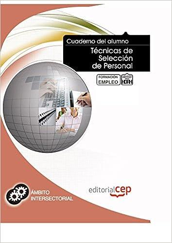 Cuaderno del Alumno Técnicas de Selección de Personal. Formación para el Empleo Colección 1400: Amazon.es: Amaia España Tubilleja: Libros