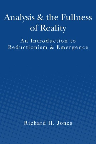 Download Analysis & the Fullness of Reality: An Introduction to Reductionism & Emergence ebook