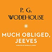 Much Obliged, Jeeves: The Jeeves and Wooster Series | P. G. Wodehouse