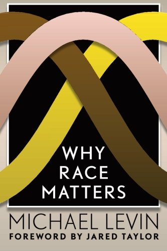 Book cover from Why Race Matters by Michael Levin