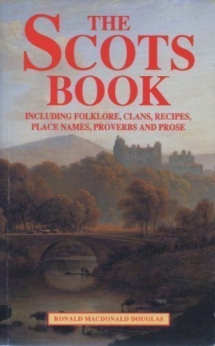 The Scots Book : Including Folklore, Clans, Recipes, Place Names, Proverbs and (Macdonald Clan Shop)