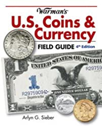 Warman's U.S. Coins & Currency Field Guide: Values and Identification (Warman's Field Guides U.S. Coins & Currency: Values & Identification)