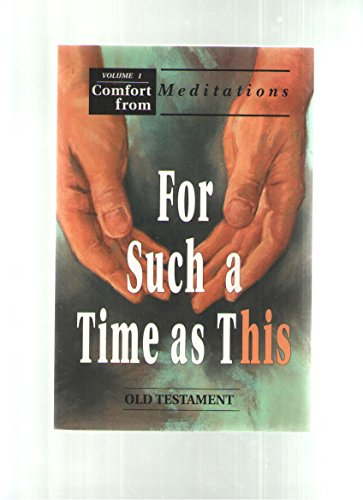 For Such a Time As This: Old Testament (Comfort From Meditations) Volume 1