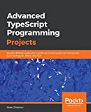 Advanced TypeScript Programming Projects: Build 9