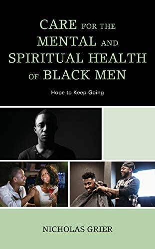 Care for the Mental and Spiritual Health of Black Men: Hope to Keep Going (Religion and Race)