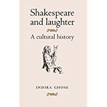 Shakespeare and Laughter: A Cultural History