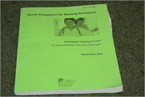 Kostenlose englischsprachige Audio-Download-Bücher Nurse Delegation For Nursing Assistants, Self Study Training Course For Nursing Assistants in the State Of Washington auf Deutsch PDF DJVU FB2