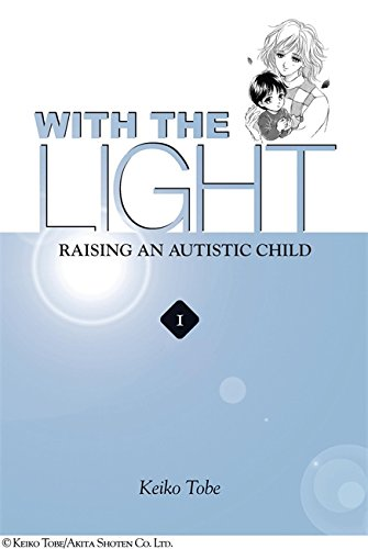 With the Light: Raising an Autistic Child, Vol. 1