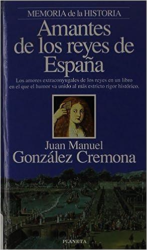 Amantes de los Reyes de España (Interacciones): Amazon.es: J.M.Gonzalez Cremona: Libros