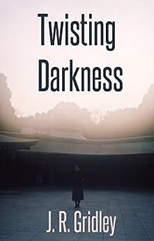 Twisting Darkness by [Gridley, J.R.]