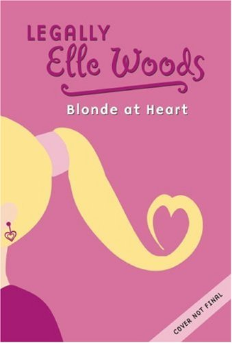 Elle Woods: Blonde at Heart - #1 (Legally Elle Woods) - Elle Wood