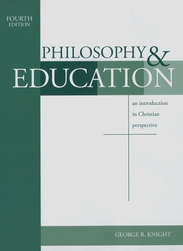 Philosophy & Education: An Introduction in Christian Perspective by George R. Knight (2006-08-15)