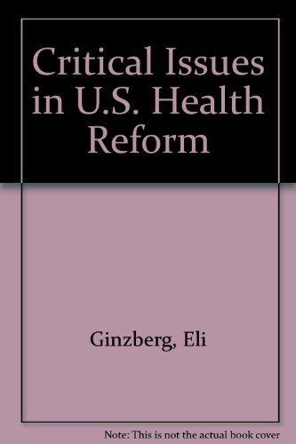 Critical Issues in U.S. Health Reform