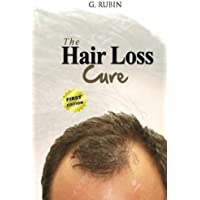 Hair Loss Cure: A Revolutionary Hair Loss Treatment You Can Use At Home To Grow Your Hair Back