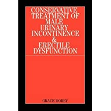 Conservative Treatment of Male Urinary by Grace Dorey (2006-09-05)