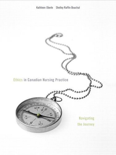 Ethics in Canadian Nursing Practice: Navigating the Journey