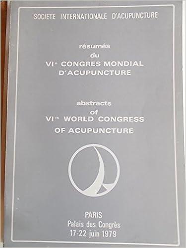 Lire Résumés du VIe congrès mondial d'acupuncture. Palais des Congrès. Juin 1979. Broché. 160 pages. (Médecine chinoise, Acupuncture) epub, pdf