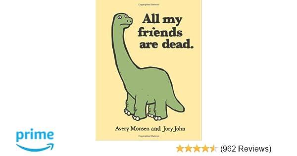 All My Friends Are Dead Avery Monsen Jory John 8601420472495 Amazon Books