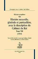 OEuvres complètes. VIII. Histoire naturelle, générale et particulière, avec la description du Cabinet du Roi. Tome VIII (1760).