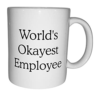 a4f014c15df Funny Mug – World's Okayest Employee – 11 oz White Coffee Mug – Humorous  Sarcastic Sayings and Jokes - Bluegrass Mugs