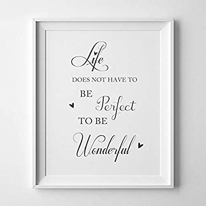 Life Quote Print Life Doesnt Have To Be Perfect To Be Wonderful