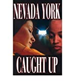 img - for { [ CAUGHT UP ] } York, Nevada ( AUTHOR ) Jul-01-2001 Paperback book / textbook / text book