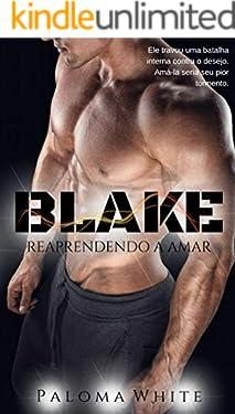 Blake:: Reaprendendo a Amar