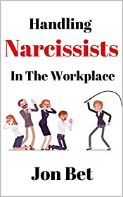 HANDLING NARCISSISTS IN THE WORKPLACE