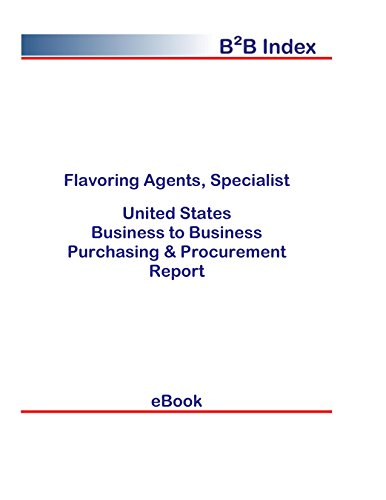 Flavoring Agents, Specialist B2B United States: B2B Purchasing + Procurement Values in the United States (English Edition)