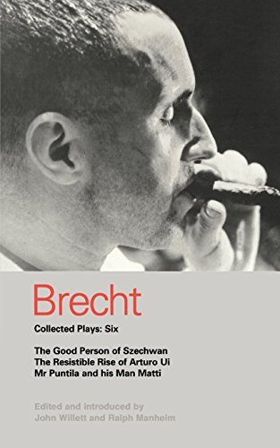 Collected Plays: Good Person of Szechwan, the Resistible Rise of Arturo Ui, Mr Puntila and His Man Matti Vol 6 (Methuen World Classics) by Bertolt Brecht (1994-08-30)