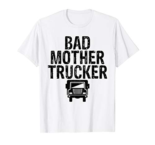 (Truck Driver Shirt Bad Mother Trucker Tees Men Funny Gift)