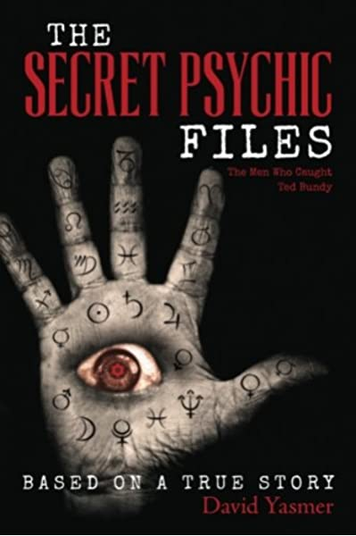 Amazon Com The Secret Psychic Files The Men Who Caught Ted Bundy 9781547109401 Yasmer David Books That stranger would turn out to be ted bundy, and rhonda barely escaped with her life. amazon com the secret psychic files
