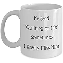 "He Said ""Crocheting Or Me"", Sometimes I Really Miss Him Mug-Funny-Clever Gift for Your Crocheter (15oz)"