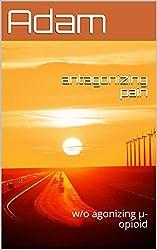 antagonizing pain: w/o agonizing μ-opioid